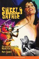 Sweet & Savage The World Through the Mondo Film Lens by Mark Goodall