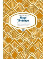 Nepal Himalaya The most mountainous of a singularly mountainous country by H. W. Tilman, Ed Douglas