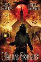 Hell's Bounty by Joe R Lansdale, John L Lansdale, Ben Baldwin