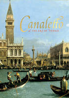 Canaletto and the Art of Venice by Lucy Whitaker, Rosie Razzall