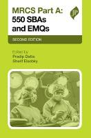 MRCS Part A: 550 SBAs and EMQs by Pradip K. Datta, Sahil Chhabda