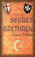 Secret Brethren by Anthony P. Holden