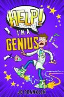 Help! I'm a Genius by Jo Franklin