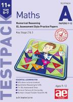 11+ Maths Year 5-7 Testpack A Papers 9-12 Numerical Reasoning GL Assessment Style Practice Papers by Stephen C. Curran, Marcus Connolly, Suresh Gangarh, Michael McGill