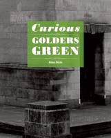 Curious Golders Green by Alan Dein