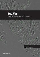Bacillus: Cellular and Molecular Biology by Peter Graumann
