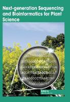 Next-generation Sequencing and Bioinformatics for Plant Science by Vijai Bhadauria