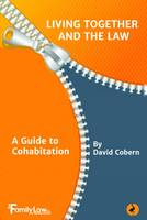 Living Together and the Law: A Guide to Cohabitation by David Cobern