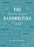 The Secrets of Your Handwriting Your Personality in Your Penmanship by Allan Conway