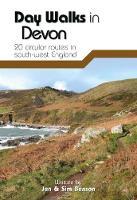 Day Walks in Devon 20 Circular Routes in South-West England by Jen Benson, Sim Benson