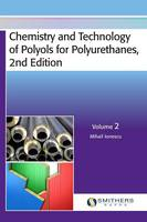 Chemistry and Technology of Polyols for Polyurethanes, 2nd Edition, Volume 2 by Mihail Ionescu