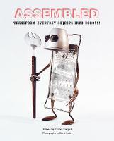 Assembled Transform Everyday Objects Into Robots by Eszter Karpati