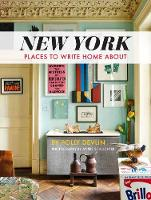New York Places to Write Home About by Polly Devlin, Annie Schlechter