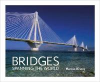Bridges Spanning the World by Marcus Binney