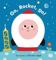 Little Faces: Go, Rocket, Go! by Olivier Latyk