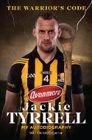 The Warrior's Code My Autobiography by Jackie Tyrrell