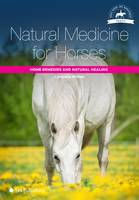 Natural Medicine for Horses Home Remedies and Natural Healing by Cornelia Wittek