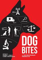 Dog Bites A Multidisciplinary Perspective by Daniel S. Mills