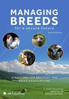 Managing Breeds for a Secure Future Strategies for Breeders and Breed Associations by D. Phillip Sponenberg, Alison Martin, Jeannette Beranger