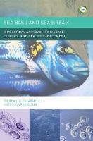 Sea Bass and Sea Bream A Practical Approach to Disease Control and Health Management by Pierpaolo Patarnello