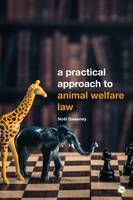 A Practical Approach to Animal Welfare Law by Noel Sweeney