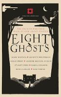Eight Ghosts The English Heritage Book of New Ghost Stories by Naomi Alderman, Kate Clanchy, Mark Haddon