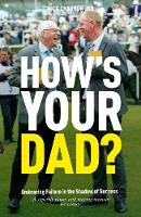 How's Your Dad? Embracing Failure in the Shadow of Success by Mick Channon