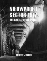 Nieuwpoort Sector 1917 The Battle of the Dunes by Kristof Jacobs