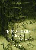 In Flanders Fields The 1917 Campaign by Leon Wolff