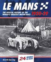 Le Mans The Official History of the World's Greatest Motor Race by Quentin Spurring
