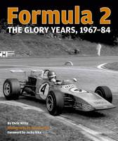 Formula 2 The Glory Years: 1967-84 by Chris Witty, Jacky Ickx