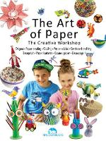 The Art of Paper Origami * Paper braiding * Quilling * Cardboard crafting * Decopatch * Paper lanterns * Stained paper * Papier-mache * Decoupage by Marcelina Grabowska-Friday
