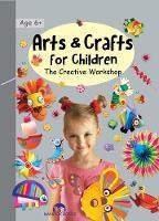 Arts & Crafts for Children by Marcelina Grabowska-Friday, Arthur Friday