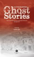 Nottinghamshire Ghost Stories by Camilla Zajac