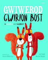 Gwiwerod Gwirion Bost / Squirrels Who Squabbled, The by Jim Field, Rachel Bright