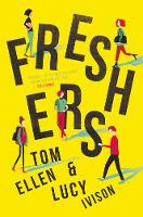 Freshers by Tom Ellen, Lucy Ivison