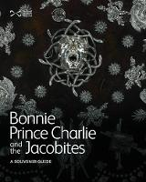 Bonnie Prince Charlie and the Jacobites Souvenir Guide by