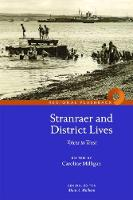 Stranraer and District Lives Voices in Trust by Caroline Milligan