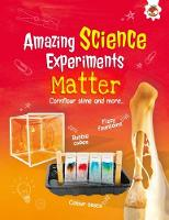 Matter Amazing Science Experiments by Rob Ives