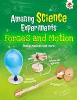 Forces and Motion Amazing Science Experiments by Rob Ives