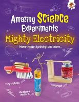 Mighty Electricity Amazing Science Experiments by Rob Ives