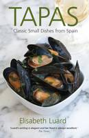 Tapas Classic Small Dishes from Spain by