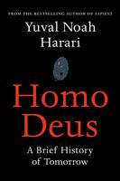Homo Deus A Brief History of Tomorrow by Yuval Noah Harari