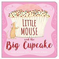 Little Mouse and the Cupcake by Thomas Taylor