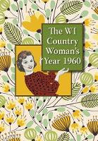 The WI Country Woman's Year by Elizabeth Paget
