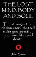 The Lost Mind, Body and Soul by John Smale