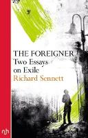 The Foreigner Two Essays on Exile by