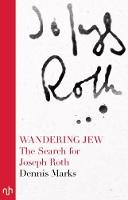 Wandering Jew The Search for Joseph Roth by Dennis Marks
