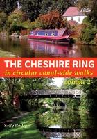 The Cheshire Ring In Circular Canal-Side Walks by Sally Bailey
