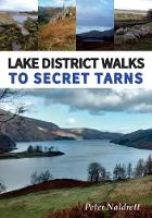Lake District Walks to Secret Tarns by Peter Naldrett